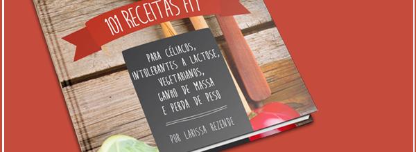 101 Receitas Fit Deliciosas: EMAGREÇA com esse EBOOK Incrível